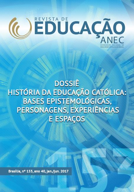 Visualizar v. 40 n. 153 (2017): Dossiê: História da Educação Católica - bases epistemológicas, personagens, experiências e espaços